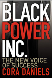 Black Power Inc. The New Voice of Success by Cora Daniels