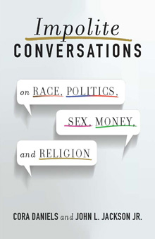 Impolite Conversations by Cora Daniels and John L. Jackson, Jr.